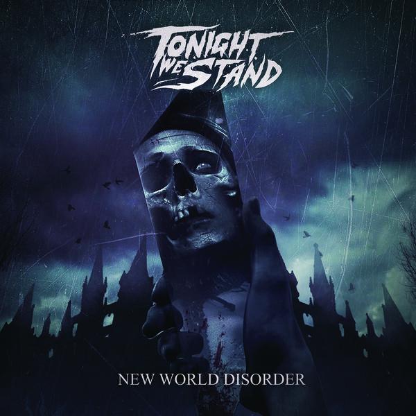 Tonight We Stand - New World Disorder (2020)