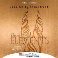 Glühende Gefühle - Dark Elements 4 (Gekürzt) Hörbuch kostenlos