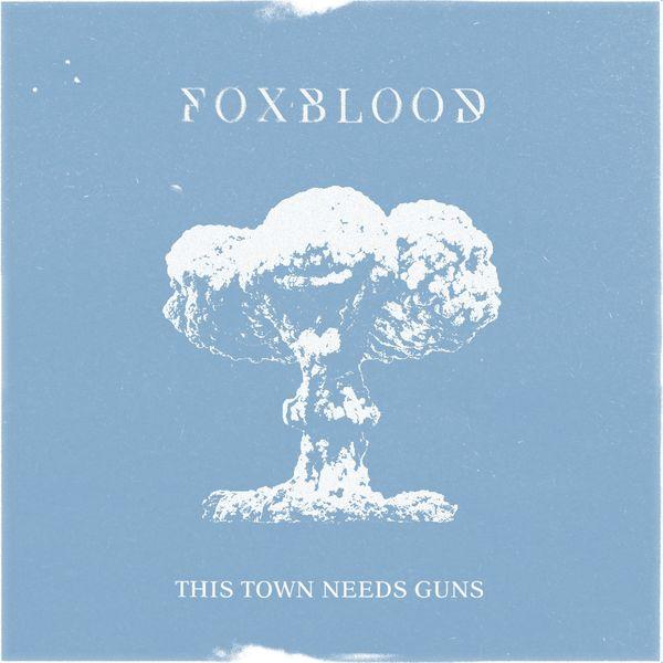 Foxblood - This Town Needs Guns [single] (2021)