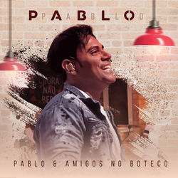 Download Pablo - Pablo e Amigos No Boteco (Ao Vivo) 2018