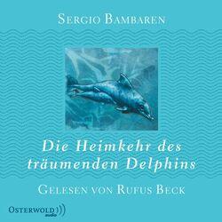 Die Heimkehr des träumenden Delphins Audiobook