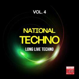 Album cover of National Techno, Vol. 4 (Long Live Techno)