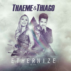 Download Thaeme e Thiago - Ethernize - Ao Vivo (Deluxe) 2016