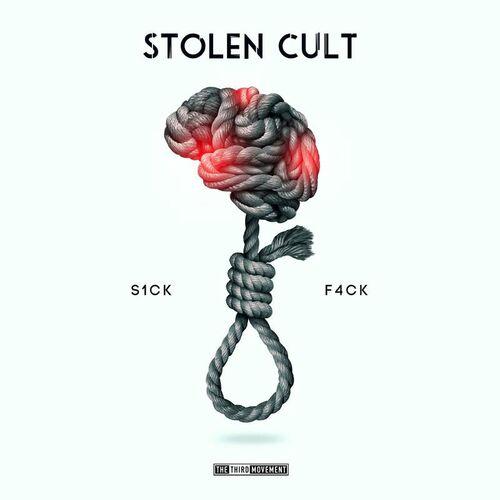 Stolen Cult - S1CK F4CK