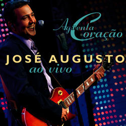 José Augusto – Aguenta Coracao 2009 CD Completo