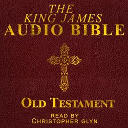 The King James Audio Bible Old Testament Complete