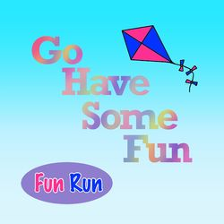 Go Have Some Fun