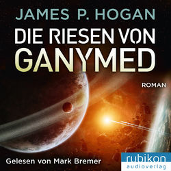 Die Riesen von Ganymed - Riesen Trilogie (2)