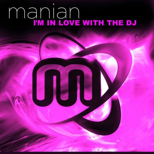 Manian: I'm in Love With the DJ (Remixes) - Musikstreaming