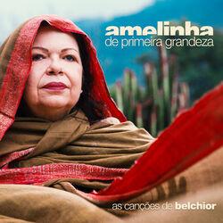 Amelinha – De Primeira Gandeza – As Canções de Belchior 2017 CD Completo