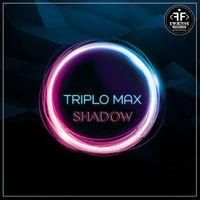 Shadow (Record Mix) - TRIPLO MAX