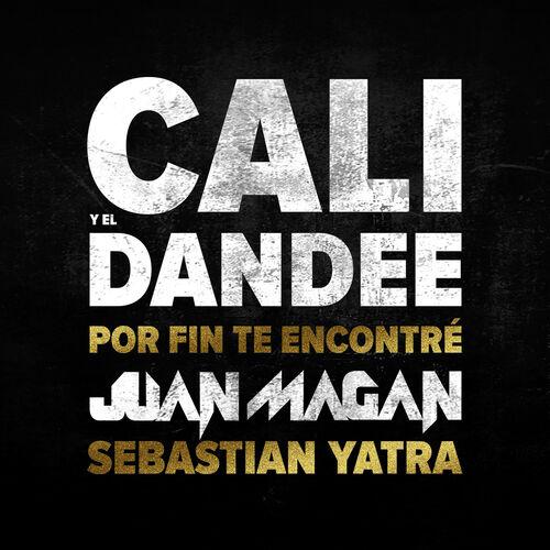 Baixar Single Por Fin Te Encontré – Cali Y El Dandee, Juan Magan, Sebastian Yatra (2015) Grátis