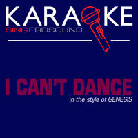 ProSound Karaoke Band: I Can't Dance (In the Style of Genesis
