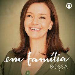 Em Família – Bossa 2014 CD Completo