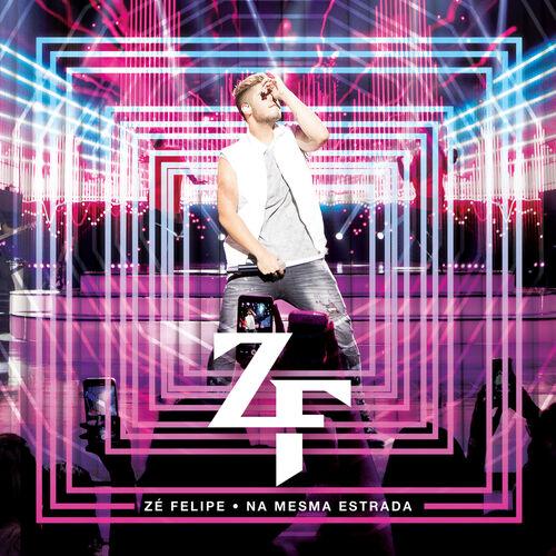 Baixar CD Zé Felipe, Baixar CD Na Mesma Estrada - Zé Felipe 15 de Set de 2017, Baixar Música Zé Felipe - Na Mesma Estrada 15 de Set de 2017