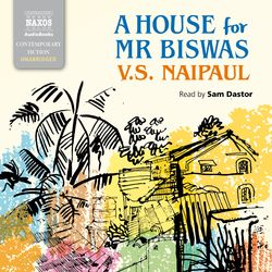 A House for Mr Biswas (Unabridged) Audiobook