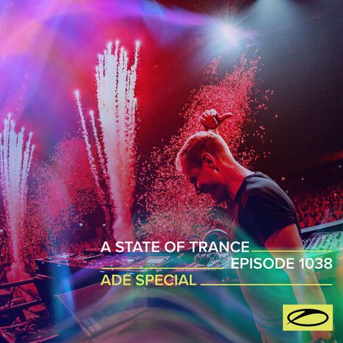 ASOT 1038 - A State Of Trance Episode 1038 (Armin van Buuren live at ASOT x ADE Special 2021 – AFAS Live)