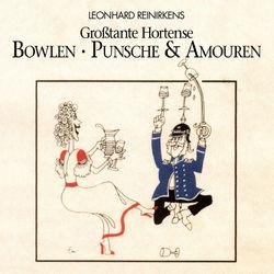 Leonhard Reinirkens - Bowlen,Punsche und Amouren-Rezepte und Geschichten (MP3 Album) Audiobook
