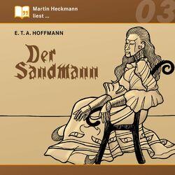 Martin Heckmann liest, Folge 3: E.T.A. Hoffmann - Der Sandmann Audiobook