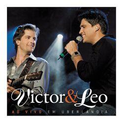 Victor e Leo – Ao Vivo Em Uberlândia 2007 CD Completo