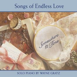 Wayne Gratz - Somewhere In Time (Songs Of Endless Love)