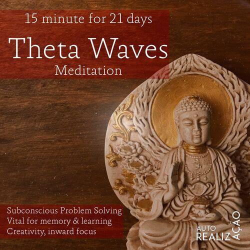 Autorrealização: 15 Minute for 21 Days - Theta Waves Meditation