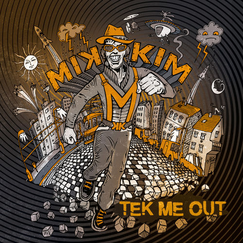 Mikkim - Tek Me Out LP 2019
