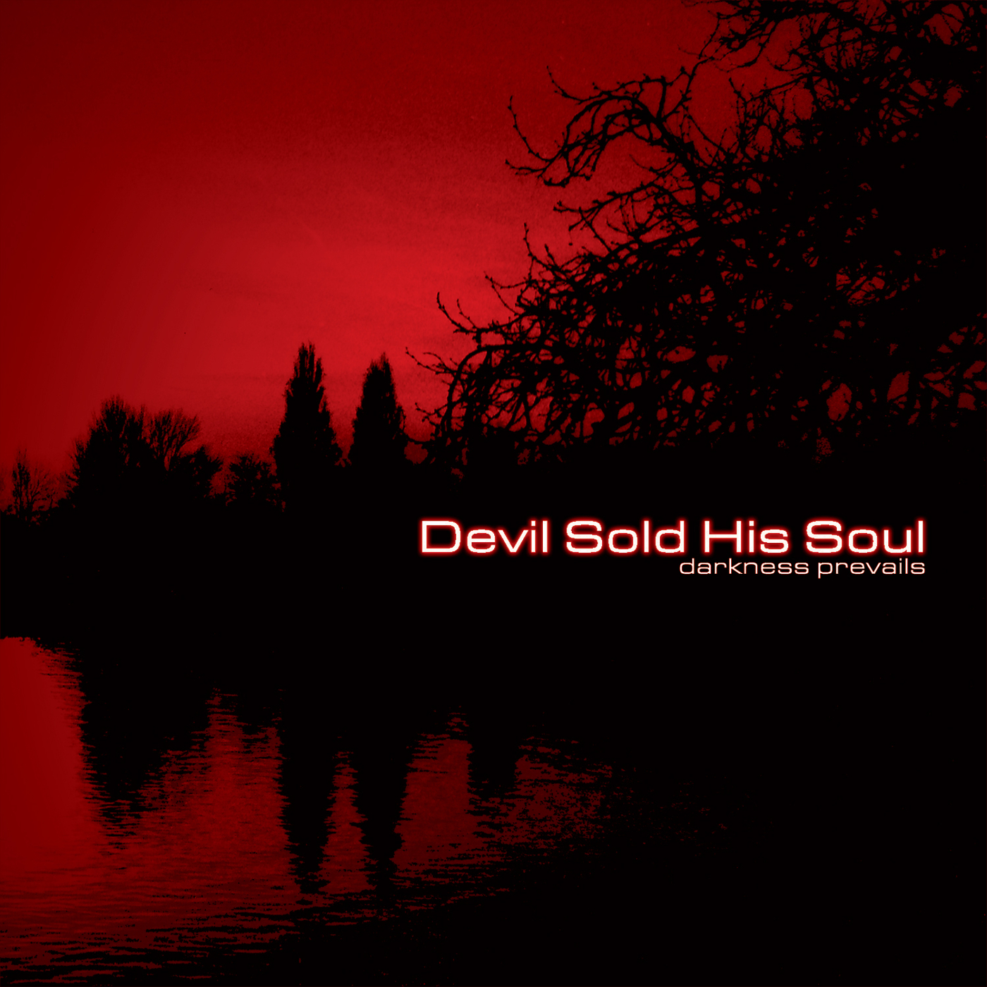 Devil Sold His Soul - Darkness Prevails [Re-release] (2008)