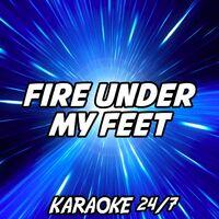 Fire Under My Feet Karaoke Version Originally Performed By Leona Lewis