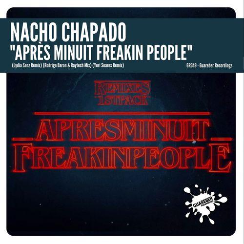 EP Après Minuit Freakin People (Remixes 1st Pack) – Nacho Chapado (2018)