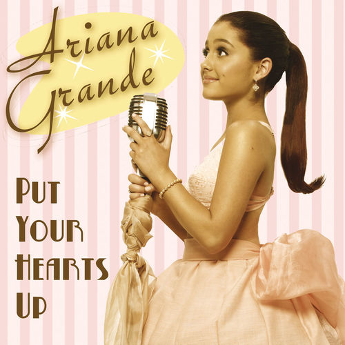 Baixar Single Put Your Hearts Up – Ariana Grande (2011) Grátis