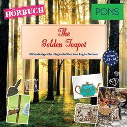 Pons Hörbuch Englisch: The Golden Teapot (20 Landestypische Hörgeschichten Zum Englischlernen, A2/B1)