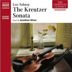 Tolstoy: The Kreutzer Sonata (Unabridged)