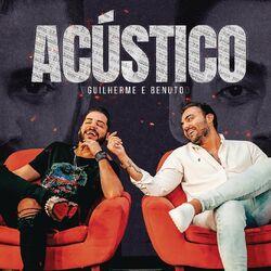 Guilherme e Benuto – Amando, Bebendo e Sofrendo (Acústico) 2020 CD Completo
