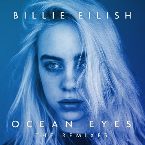 Billie Eilish: Ocean Eyes (The Remixes) - Music Streaming