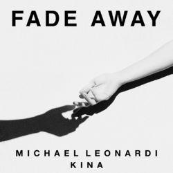 Fade Away (feat.  Kina) - Michael Leonardi Download