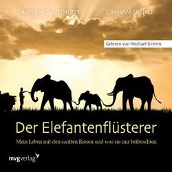 Der Elefantenflüsterer (Mein Leben mit den sanften Riesen und was sie mir beibrachten) Audiobook