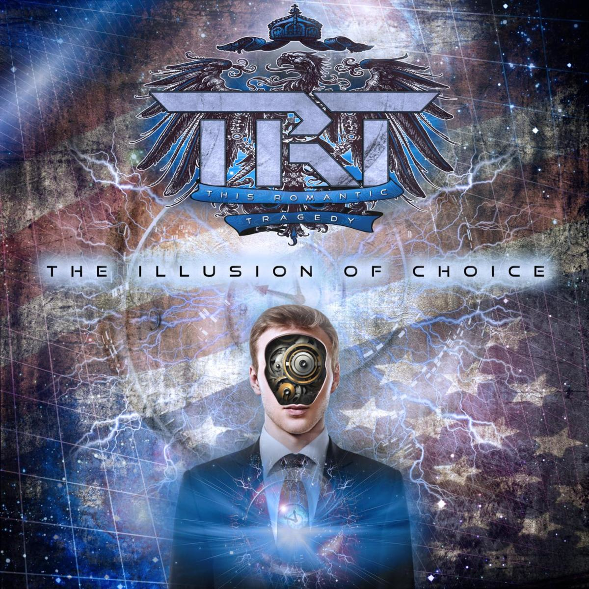 This Romantic Tragedy - The Illusion of Choice (2013)