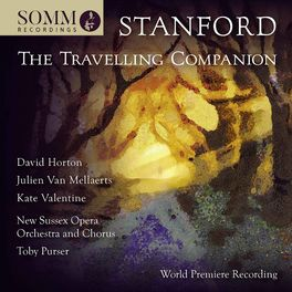 Album cover of Stanford: The Travelling Companion, Op. 146 (Live)