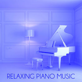 Relaxing Piano Music: Relaxing Piano Music: The Best