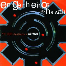 Engenheiros do Hawaii – 10.000 Destinos – Ao Vivo 2000 CD Completo