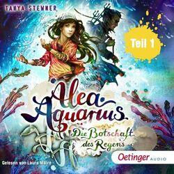 Alea Aquarius 5. Die Botschaft des Regens. Teil 1 Hörbuch kostenlos