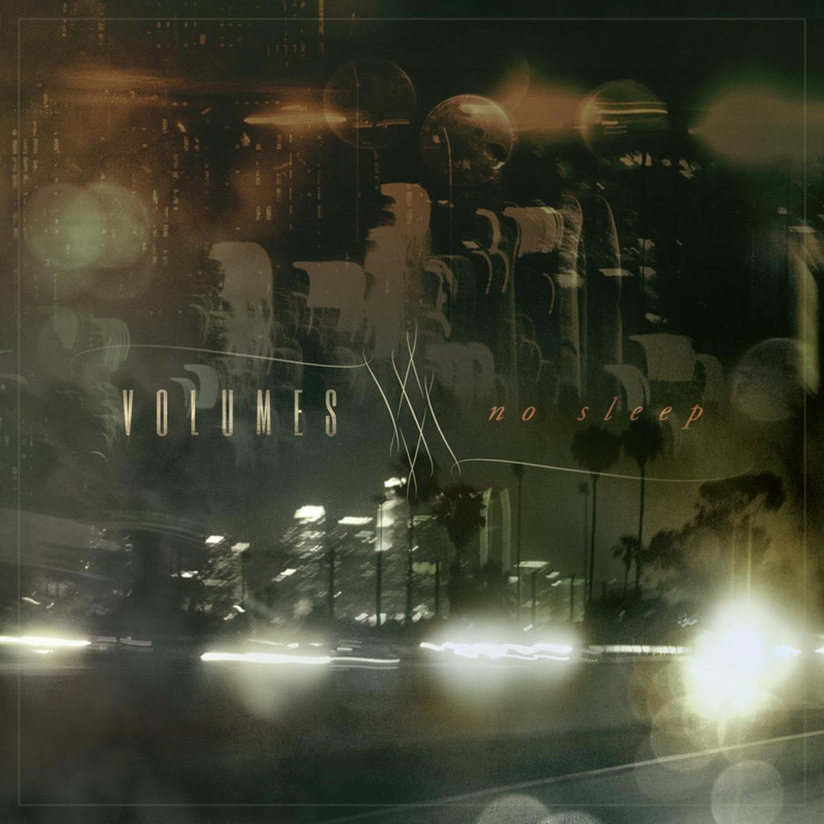 Volumes - No Sleep (2014)