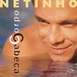 Netinho – Corpo / Cabeça 2017 CD Completo