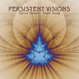 Byron Metcalf & Mark Seelig - Persistent Visions