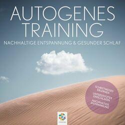 Autogenes Training * Nachhaltige Entspannung und gesunder Schlaf Audiobook