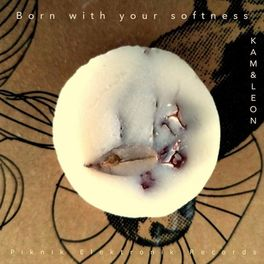 Album cover of Born with Your Softness