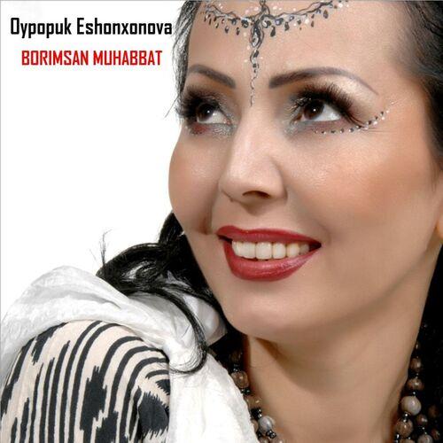 OYPOPUK ESHONXONOVA MP3 СКАЧАТЬ БЕСПЛАТНО
