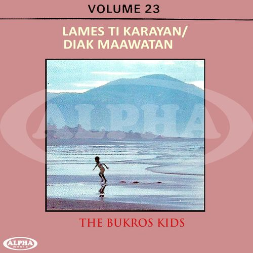 The Bukros Kids: The Best of Ilocano Songs, Vol  23 (Lames