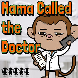 Mama Called the Doctor